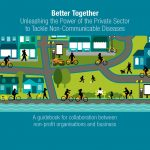Better Together: Partnering to tackle NCDs – new guidebook & webinar recording